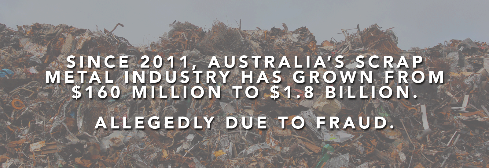 Gold GST Fraud Seems to Have Had a Significant Impact on the Scrap Metal Industry