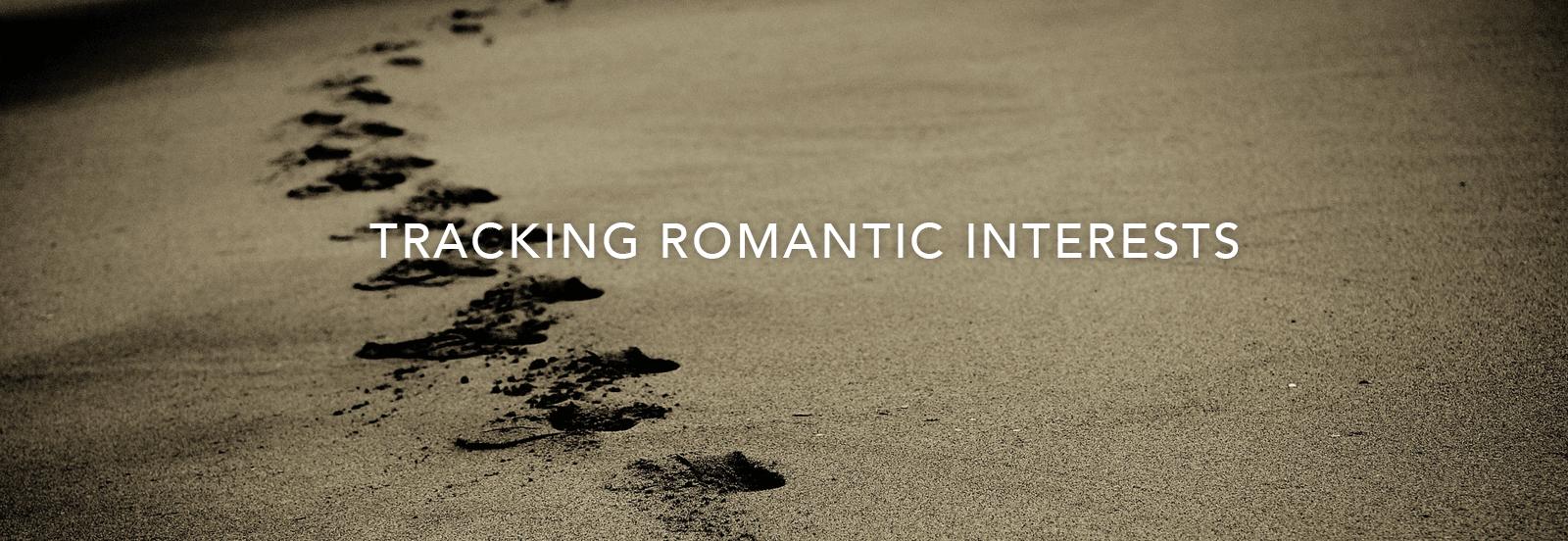 Tracking romantic interests