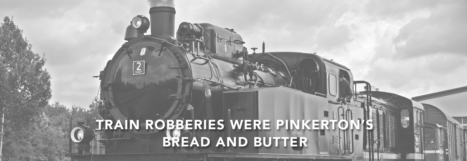 Allen Pinkerton solved a number of train robberies in his day