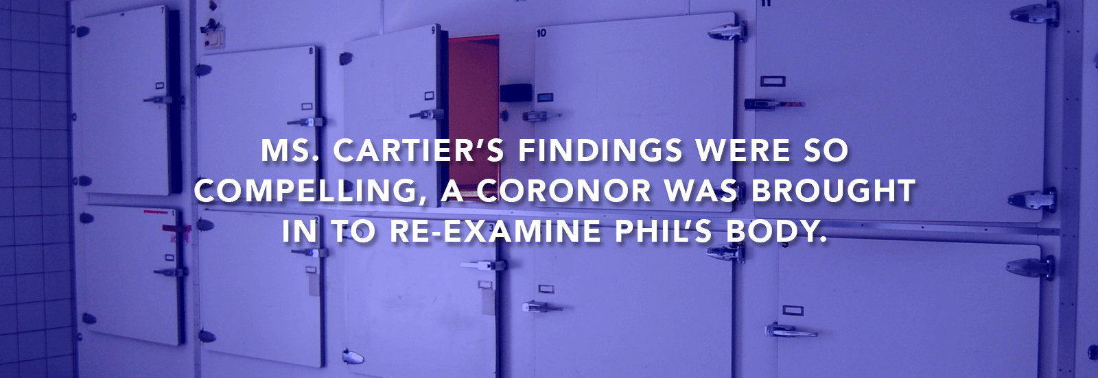 A coronor was brought in to re-examine the body
