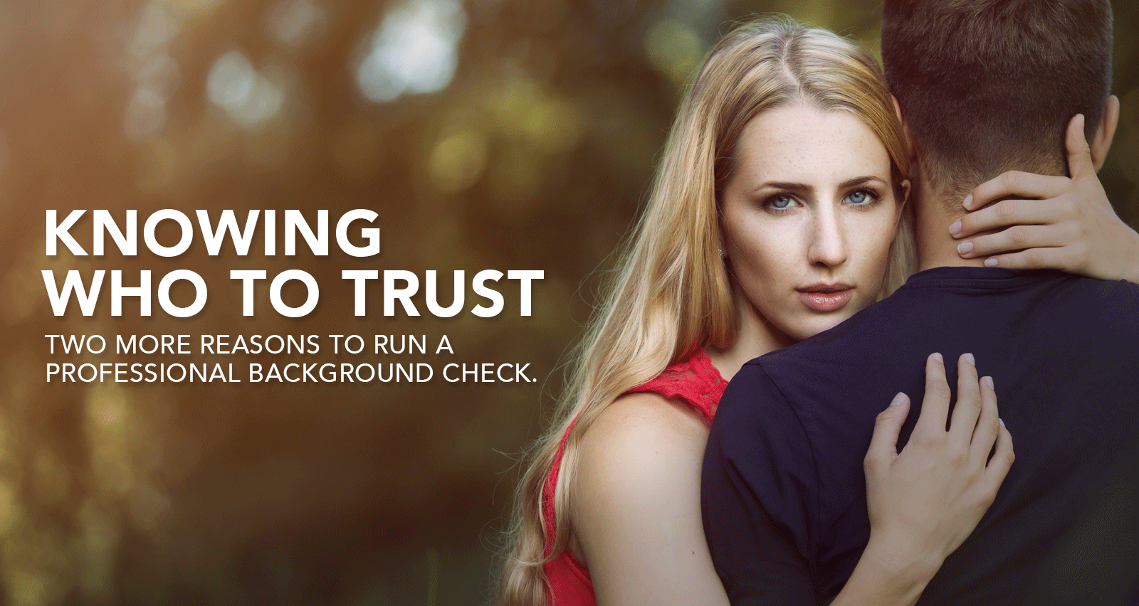 Knowing Who to Trust - Two More Reasons to do a Background Check