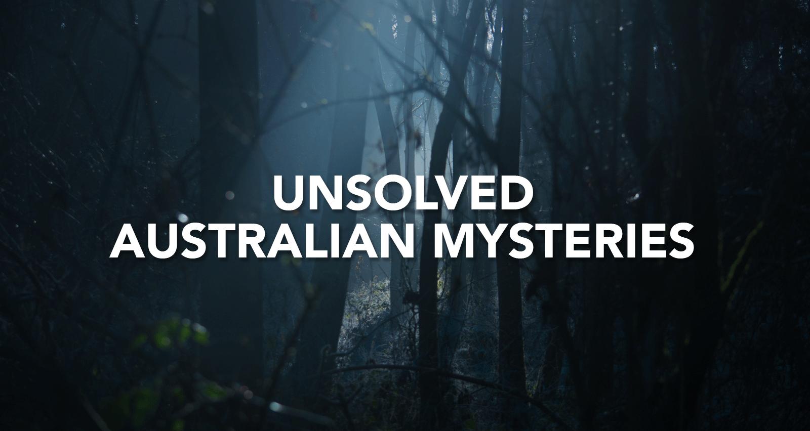 Australian Unsolved Mysteries